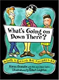 What's Going on Down There: Answers to Questions Boys Find Hard to Ask - Karen Gravelle