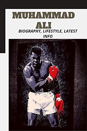 Muhammad Ali: Biography, Lifestyle, Latest Info (English Edition)