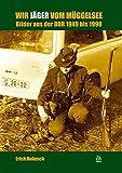 Wir Jäger vom Müggelsee: Bilder aus der DDR 1949 bis 1989 (Edition Tempus)