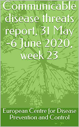 Communicable disease threats report, 31 May -6 June 2020, week 23 (English Edition)