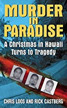 Murder in Paradise: A Christmas in Hawaii Turns to Tragedy (Avon True Crime)