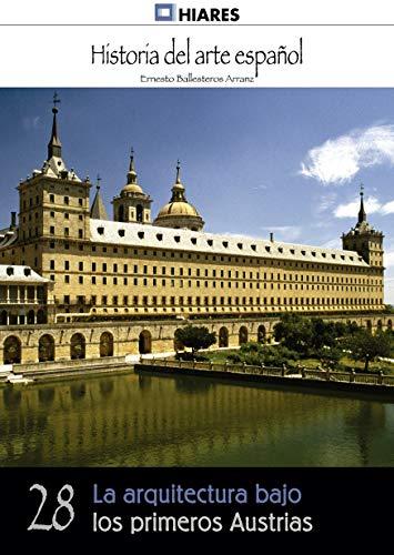 La arquitectura bajo los primeros Austrias (Historia del