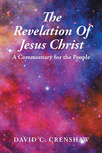 The Revelation of Jesus Christ: A Commentary for the People (English Edition)