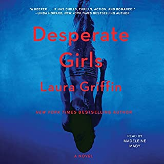 Desperate Girls                   Written by:                                                                                                                                 Laura Griffin                               Narrated by:                                                                                                                                 Madeleine Maby                      Length: 9 hrs and 46 mins     1 rating     Overall 3.0