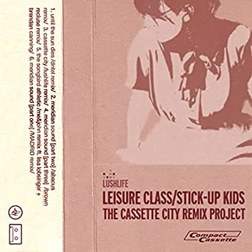 Leisure Class/Stick-Up Kids - The Cassette City Remix Project