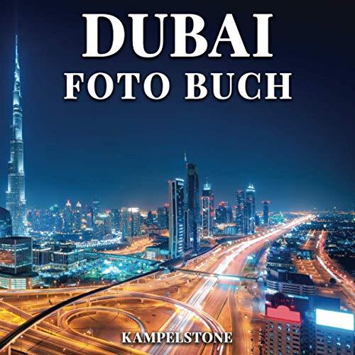 Dubai Foto Buch: 100 schöne Bilder der Stadt, Landschaften, Architektur und mehr - tolles Geschenk oder Couchtisch Dekor
