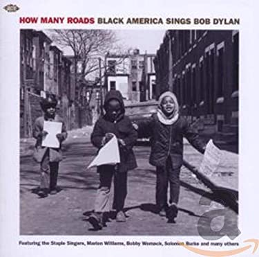 How Many Roads: Black America Sings Bob Dylan / Various