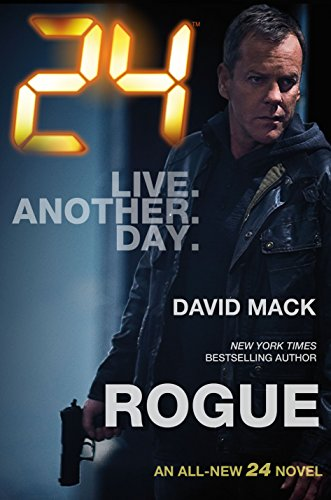 24: Rogue: A 24 Novel (24 Series Book 2) (English Edition)