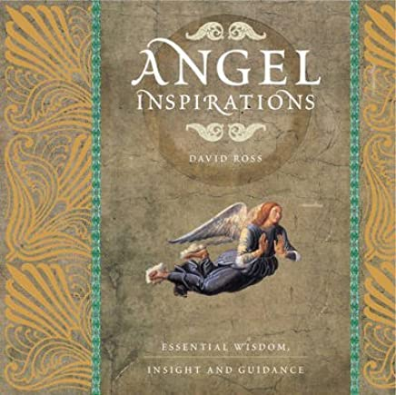 [Angel Inspirations: Essential Wisdom, Insight and Guidance] (By: Ross David) [published: April, 2010]