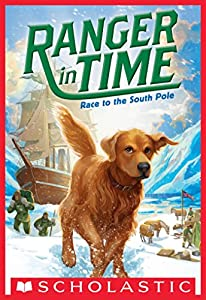 Race to the South Pole (Ranger in Time #4)