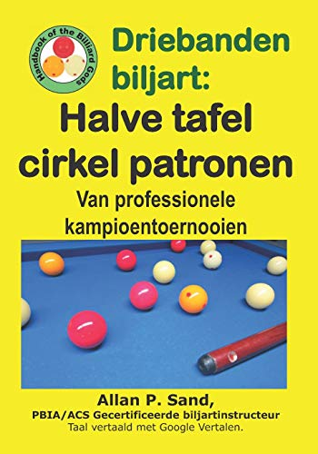 Driebanden Biljart - Halve Tafel Cirkel Patronen: Van Professionele Kampioentoernooien
