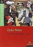 Le Procès du Loup by Zarko Petan (2006-06-03) - MAGNARD - 03/06/2006
