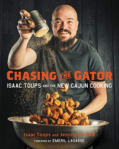 Chasing the Gator: Isaac Toups and the New Cajun Cooking