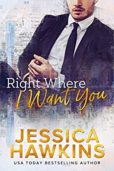 Right Where I Want You: An Enemies-to-Lovers Office Romance Standalone by [Jessica Hawkins]