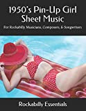 1950's Pin-Up Girl Sheet Music: For Rockabilly Musicians, Composers, & Songwriters...