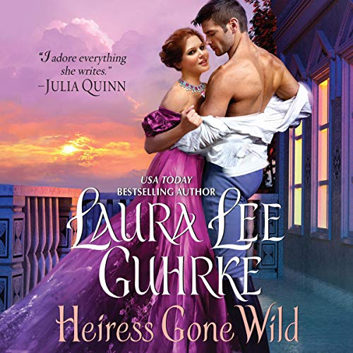 Heiress Gone Wild Audiobook By Laura Lee Guhrke cover art