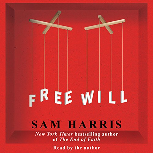 Free Will                   Written by:                                                                                                                                 Sam Harris                               Narrated by:                                                                                                                                 Sam Harris                      Length: 1 hr and 14 mins     88 ratings     Overall 4.6