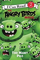 The Angry Birds Movie: Too Many Pigs (I Can Read Level 2) Paperback