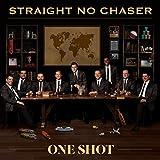 Songtexte von Straight No Chaser - One Shot