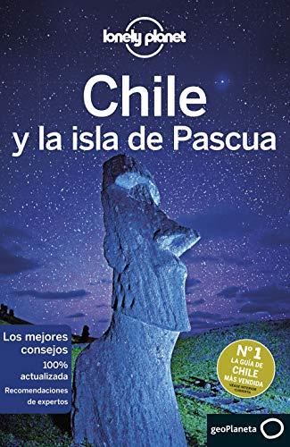 Chile y la isla de Pascua 7 (Guías de País Lonely Planet)