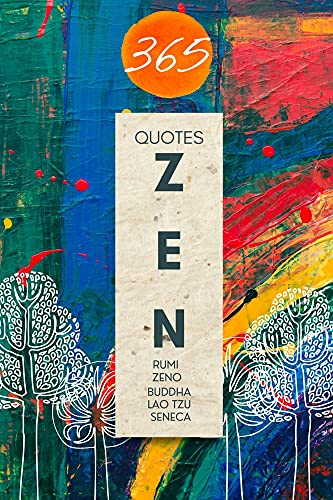Zen Quotes Book: A Year of Zen, Meditations and Reflections , Stoicism, The Practice of Being Aware Right Now, Every Day (English Edition)