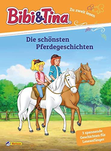 Bibi und Tina: Die schönsten Pferdegeschichten: Zu zweit lesen (Bibi & Tina)