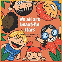 We all are beautiful stars: 49 Over affirmations and quotes about diversity and good manners.