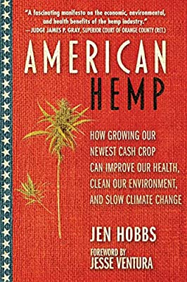 American Hemp: How Growing Our Newest Cash Crop Can Improve Our Health, Clean Our Environment, and Slow Climate Change from Skyhorse