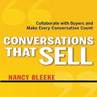 Conversations That Sell     Collaborate with Buyers and Make Every Conversation Count              Auteur(s):                                                                                                                                 Nancy Bleeke                               Narrateur(s):                                                                                                                                 Rose Itzcovitz                      Durée: 6 h et 51 min     Pas de évaluations     Au global 0,0