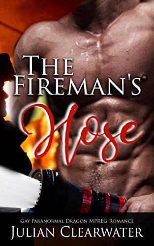 The Fireman's Hose: Gay Paranormal Dragon MPREG Romance (English Edition)