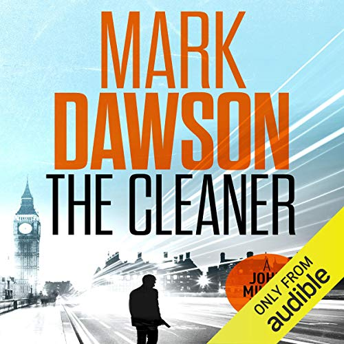The Cleaner     John Milton, Book 1              By:                                                                                                                                 Mark Dawson                               Narrated by:                                                                                                                                 David Thorpe                      Length: 8 hrs and 58 mins     2,336 ratings     Overall 3.9