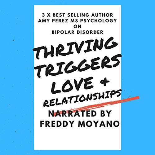 Bipolar Disorder: Thriving, Triggers, Love & Relationships cover art