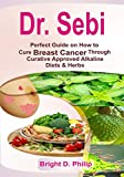 Dr. Sebi: Perfect Guide on How to Cure Breast Cancer Through Curative Approved...