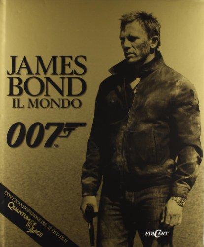 James Bond. Il mondo 007. Ediz. illustrata