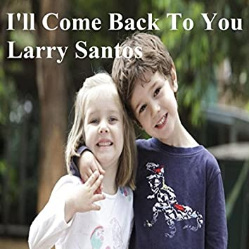 I'll Come Back to You (feat. Laura Santos)