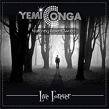 Live Forever (feat. Assent Tweed)