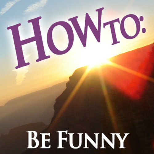 How to Be Funny audiobook cover art