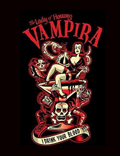 The Lady of Horrors VAMPIRA I drink your Blood: Dead girl coloring book , 100 pictures, size 11 * 8.5 inches