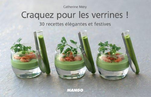 Craquez pour les verrines ! 30 recettes élégantes et festives (Craquez...) (French Edition)