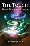 The Touch: Healing Miracles and Methods