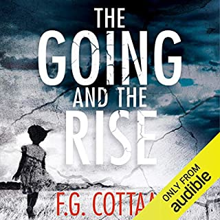 The Going and the Rise                   By:                                                                                                                                 F. G. Cottam                               Narrated by:                                                                                                                                 David Rintoul                      Length: 2 hrs and 40 mins     75 ratings     Overall 4.4