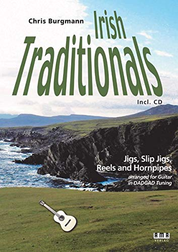 Irish Traditionals: Jigs, Slip Jigs, Reels und Hornpipes arrangiert für Gitarre in DADGAD Stimmung
