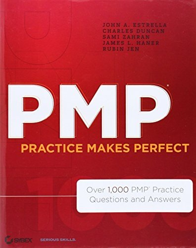 PMP Practice Makes Perfect: Over 1000 PMP Practice Questions and Answers 1st edition by Estrella, John A., Duncan, Charles, Zahran, Sami, Haner, Jam (2012) Paperback