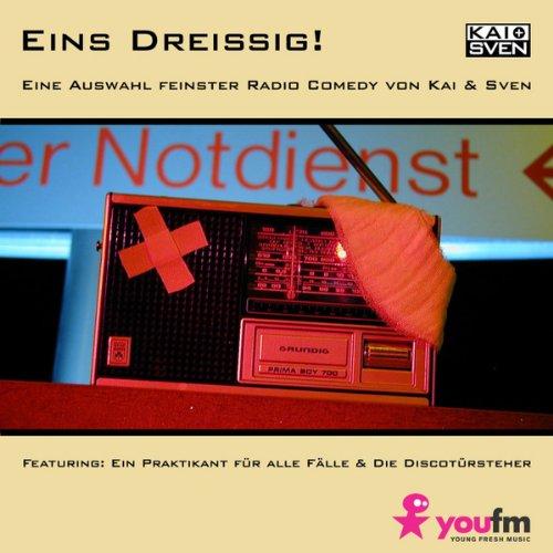Eins dreissig! Eine Auswahl feinster Radio Comedy von Kai & Sven audiobook cover art