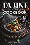 Tajine recipes Cookbook: Over 80 oriental dishes from the Moroccan tagine (English Edition)