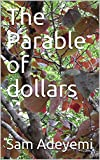 The Parable of dollars (English Edition)...