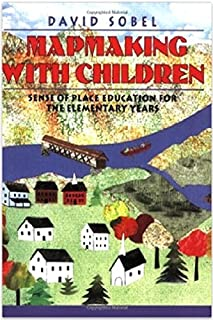 Mapmaking with Children: Sense-of-place Education for the Elementary Years