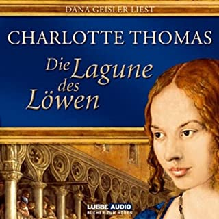 Die Lagune des Löwen                    Autor:                                                                                                                                 Charlotte Thomas                               Sprecher:                                                                                                                                 Dana Geissler                      Spieldauer: 14 Std. und 44 Min.     123 Bewertungen     Gesamt 3,9