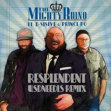 Resplendent (Usdneedls Remix) [feat. D-Sisive & Prince Po]