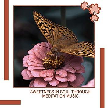 Sweetness In Soul Through Meditation Music